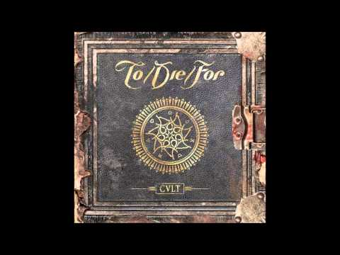TO/DIE/FOR - Cult (Full Album)