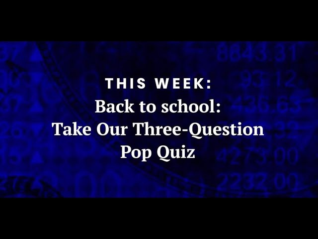 Back to School: Take Our Three-Question Pop Quiz