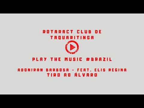 Adoniran Barbosa - Tiro ao Álvaro (feat. Elis Regina) - Rotaract Play The Music #Brazil Mp3