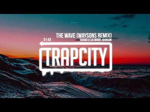 R3HAB & Lia Marie Johnson - The Wave (Waysons Remix) [Lyrics]