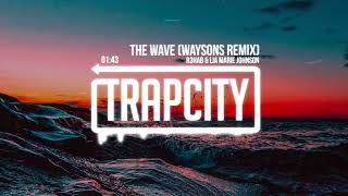 R3HAB & Lia Marie Johnson - The Wave (Waysons Remix) [Lyrics]