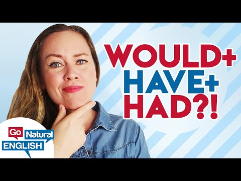 Would, Would Have, Would Have Had 🤔 Advanced English Grammar Lesson | | Go Natural English