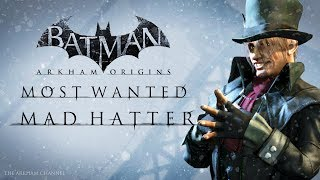 Batman: Arkham Origins –  Most Wanted – The Mad Hatter