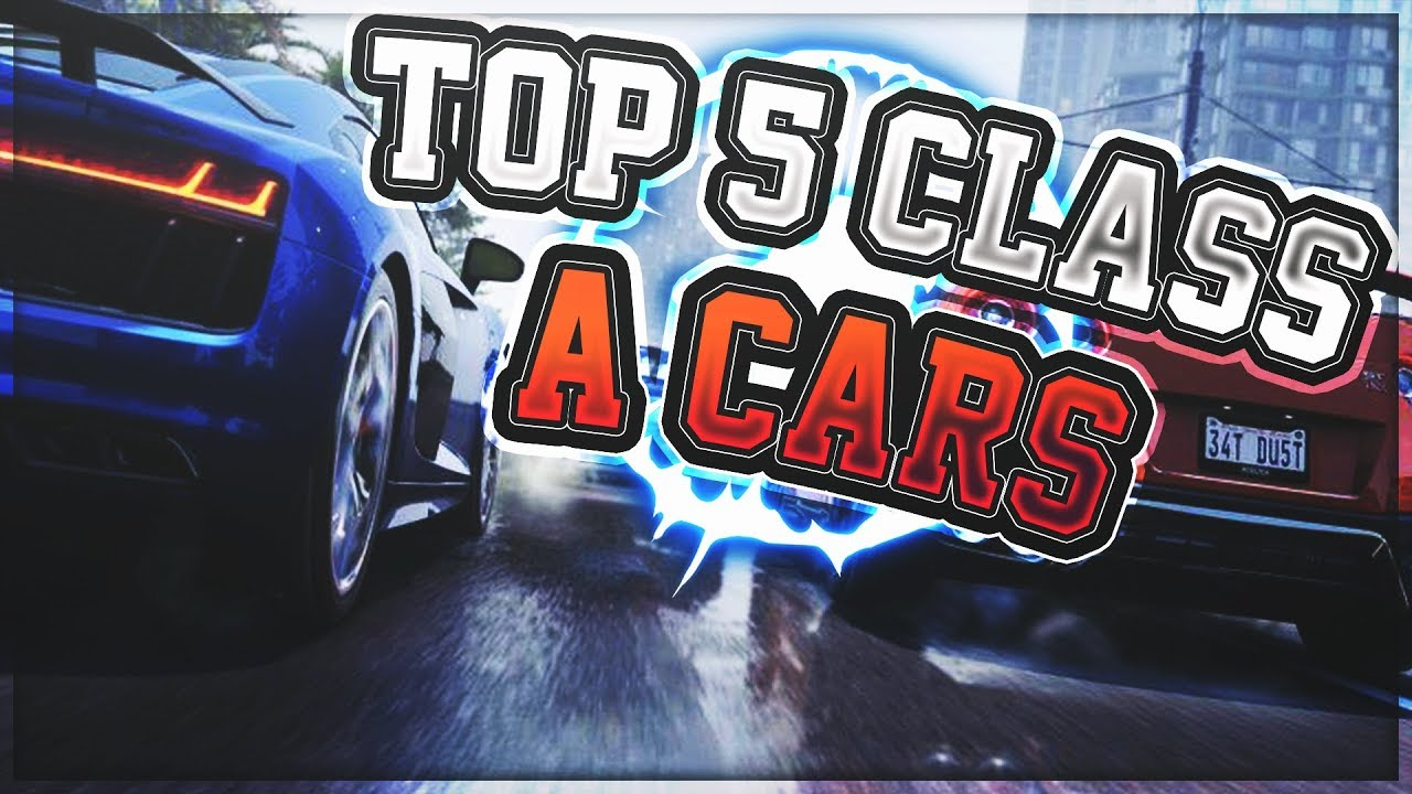 TOP 5 BEST CLASS A CARS *2018 EDITION* - Asphalt 8