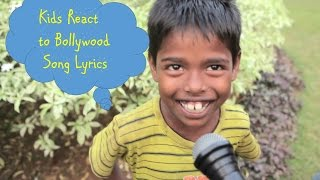 Indian Kids React to Bollywood song lyrics | Kids special