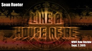 Like a House Afire: WWE Raw review for September 7, 2015