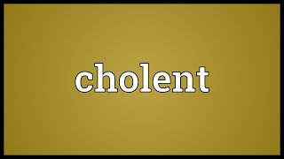 Cholent Meaning