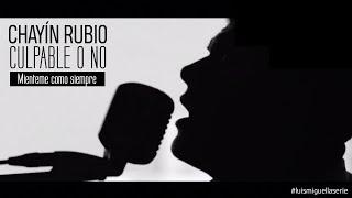 Culpable o No - Mienteme Como Siempre -  Chayin Rubio