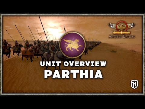 Faction Overview | Parthia - Ancient Empires Mod