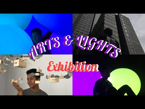 VLOG : ARTS & LIGHTS EXHIBITION