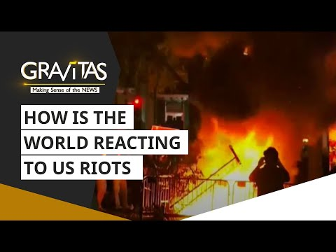 Gravitas: Riots in the United States | How is the world reacting?