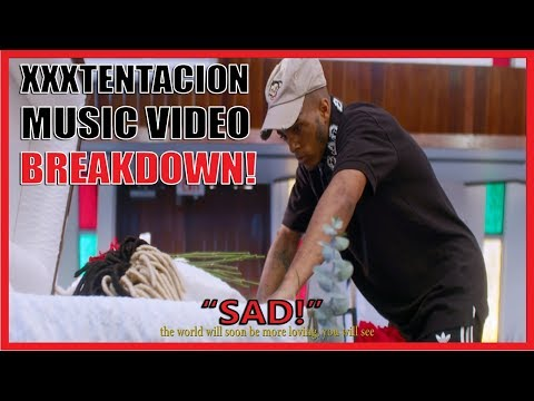 XXXTENTACION - SAD! MUSIC VIDEO BREAKDOWN / TRUE MEANING / REACTION