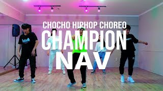 FEELINGDANCE|NAV - Champion ft. Travis Scott|Chocho choreography