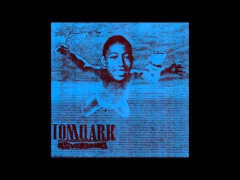 Tom Clark - Nevermind