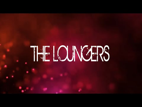 The Loungers - Live