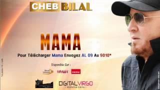Cheb Bilal  - Mama / 2014  شاب بلال - ماما