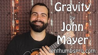 Gravity - John Mayer - Ukulele Tutorial with intro solo and tabs