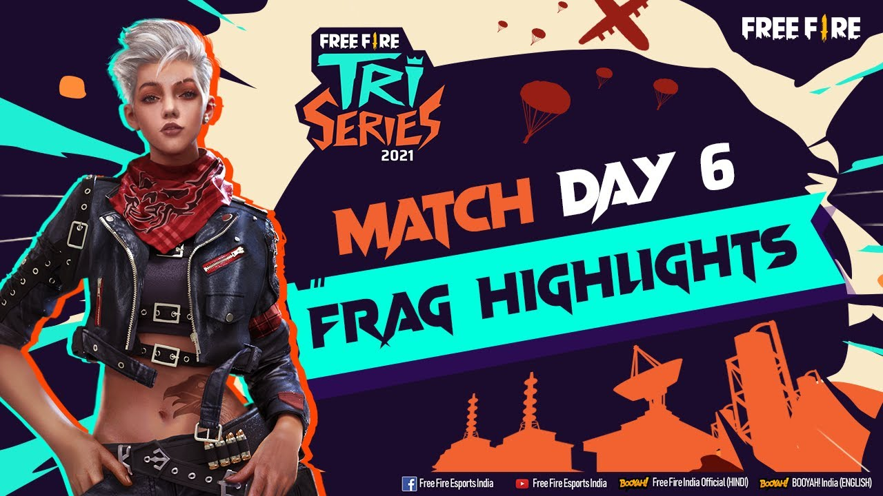 Free Fire Tri-Series 2021 | Match Day 6 Frag Highlights
