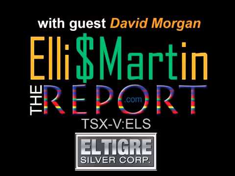 Ellis Martin Report with David Morgan  Prepping Works and El Tigre Trades