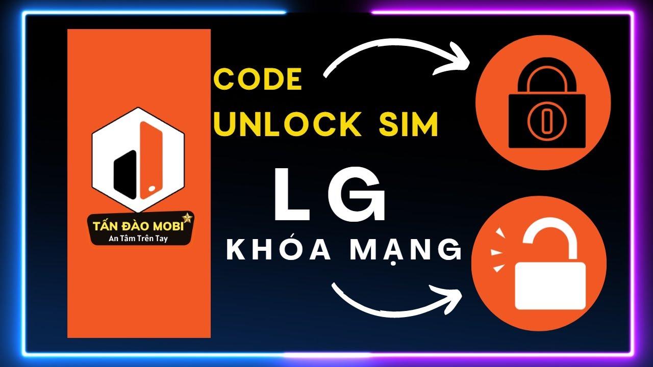 Dịch vụ Mở Mạng Unlock LG G6 Bằng Code Quốc Tế Vĩnh Viễn