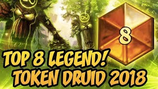 TOP 8 LEGEND! Token Druid 2018 | The Witchwood | Hearthstone