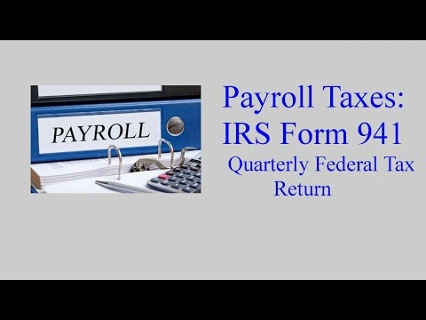IRS Form 941 - Employers Quarterly Federal Tax Return