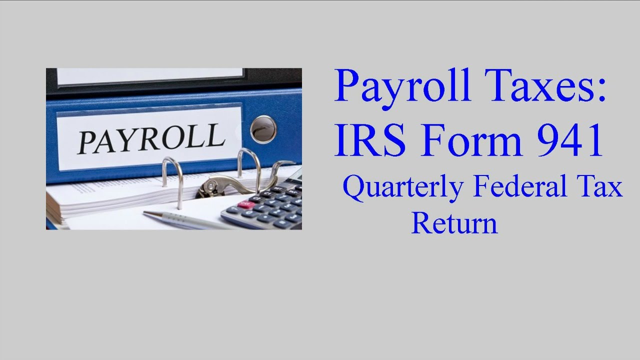 IRS Form 941 - Employers Quarterly Federal Tax Return - YouTube