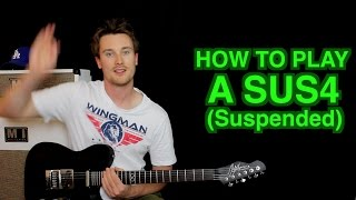 How to Play A SUS4 (suspended)