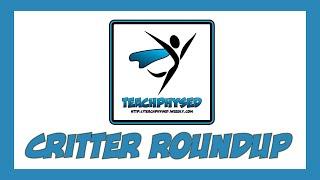 TeachPhysEd - Critter Roundup