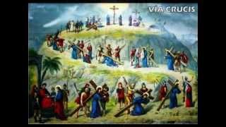 El  via  crucis  relato  hablado y  las  15  estaciones.
