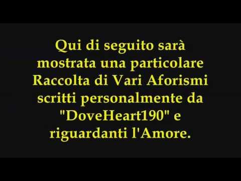 Vari Aforismi Personali Sull Amore Frasi Citazioni Massime Musica E Video Doveheart190