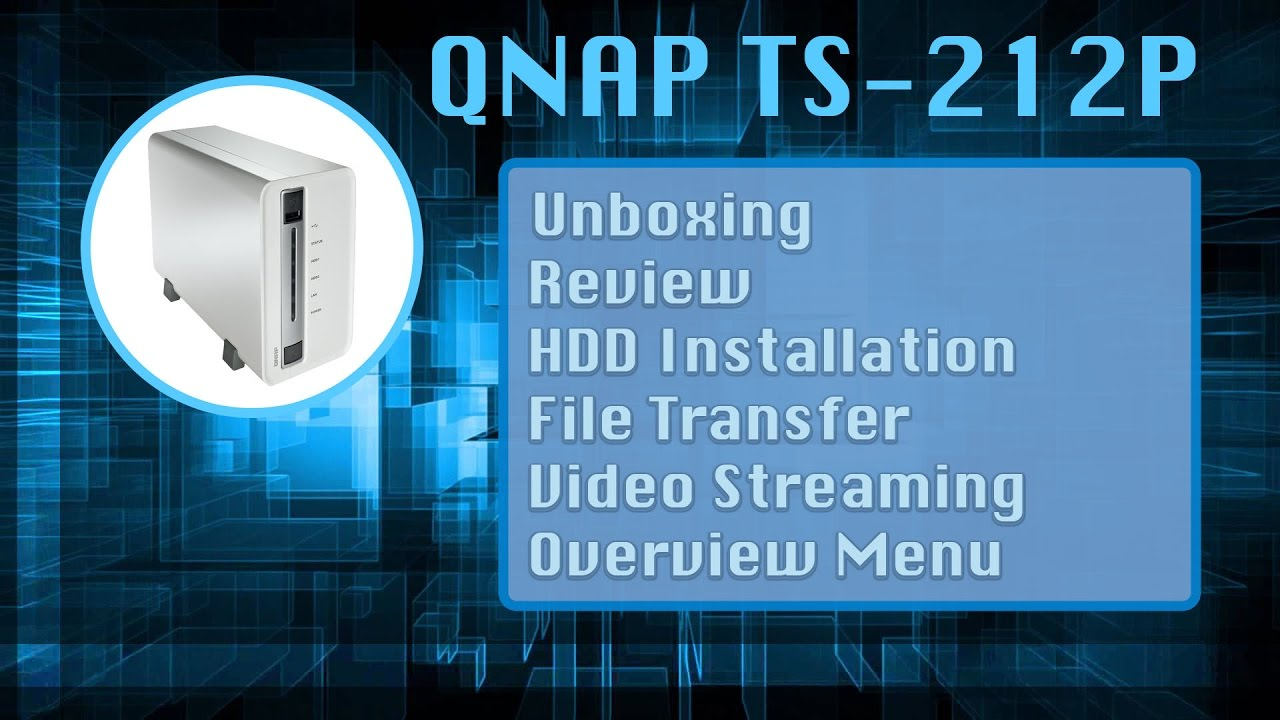 QNAP TS 212P Unboxing Benchmark File Transfer LAN and more