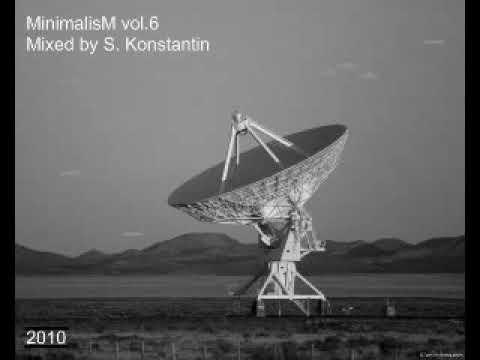 MinimalisM Vol 6 Mixed By S  Konstantin Techno, Techhouse, Progressive, Minimal