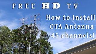 Free HD TV - OTA Antenna | How to install a long range antenna 45 channels!