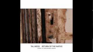 Tal Weiss - Return Of The Native