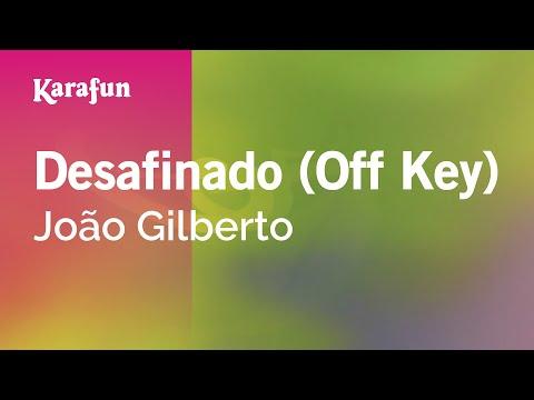 Karaoke Desafinado (Off Key) - João Gilberto *