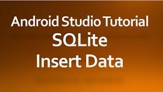 Android Studio Tutorial - 32 - Insert data into SQLiteDatabase