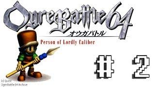 Ogre Battle 64 (2) - The Basics of Battle