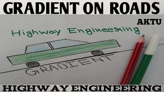 Gradient on roads | Gradient in highway engineering