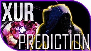 Destiny XUR PREDICTIONS 5-6-16 What will XUR bring to the tower May 6