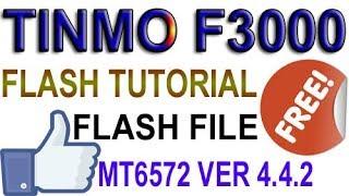 TINMO F3000  MT6572 VER 4.4.2 FLASH FILE & FLASH TUTORIAL FULL FREE