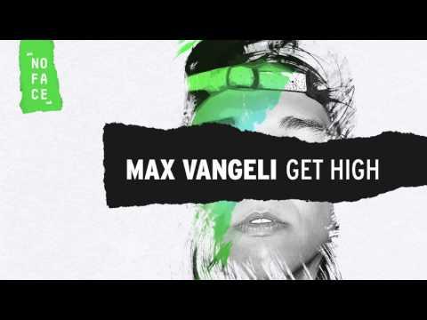 Max Vangeli - Get High [FREE DOWNLOAD]