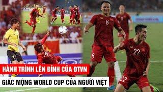 Giấc mộng World Cup của Người Việt   Hành trình Lên Đỉnh của ĐTVN ở VL WC 2022   Khán Đài Online