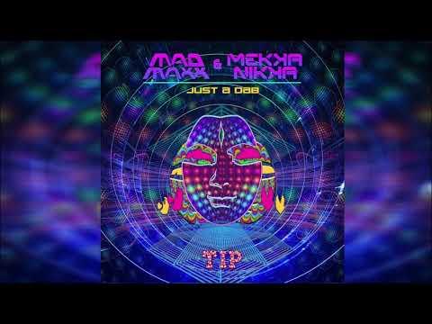 Mad Maxx & Mekkanikka - Just A Dab ᴴᴰ