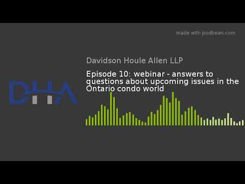 Episode 10: webinar - answers to questions about upcoming issues in the Ontario condo world
