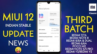 MIUI 12 INDIA STABLE UPDATE NEWS | THIRD BATCH DEVICE ? | MIUI 12 INDIA STABLE RELEASE DATE
