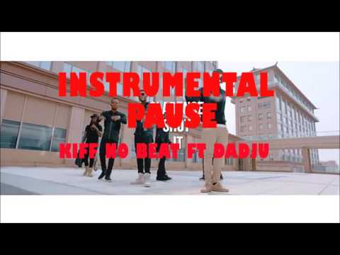 Kiff No Beat - Pause Ft. Dadju INSTRUMENTAL