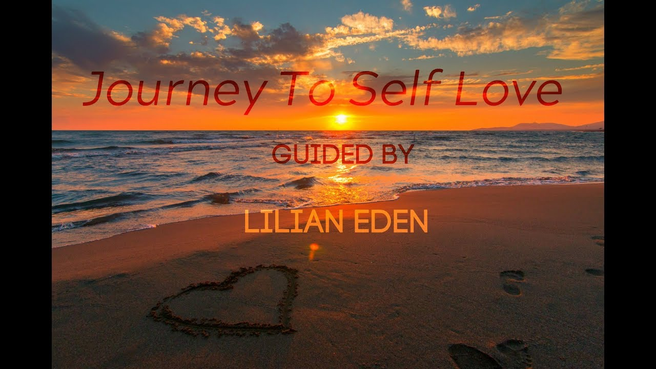 Download JOURNEY TO SELF LOVE -Guided Meditation With LILIAN EDEN