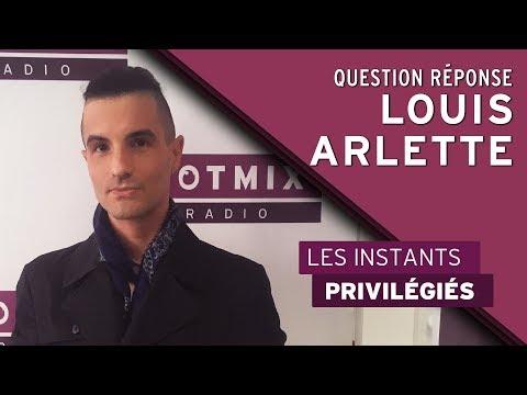Le Question Réponse avec Louis Arlette
