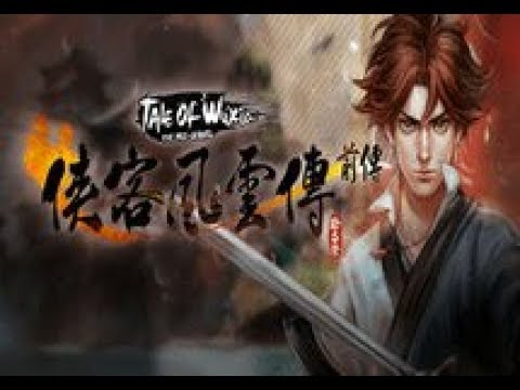 Tale of Wuxia:The Pre-Sequel - Free Full Download | CODEX PC
